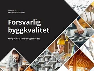 Høringen av Byggkvalitetutvalgets rapport i gang